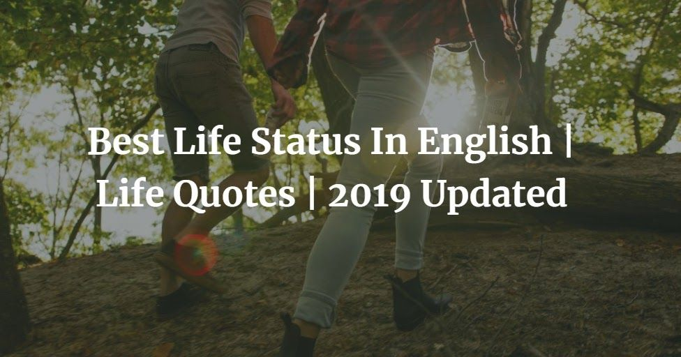 Best Life Status In English Life Quotes 2019 Updated