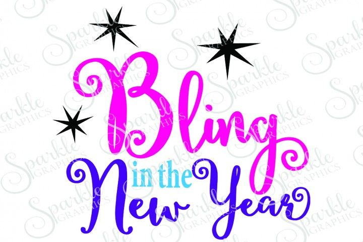 Bling In The New Year Cut File New Years SVG By Sparkle Graphics
