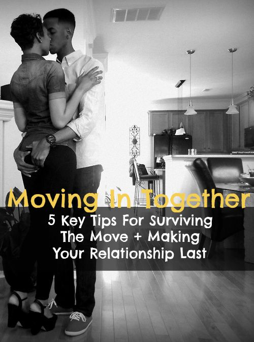 Moving In Together 5 Key Tips For Surviving The Move
