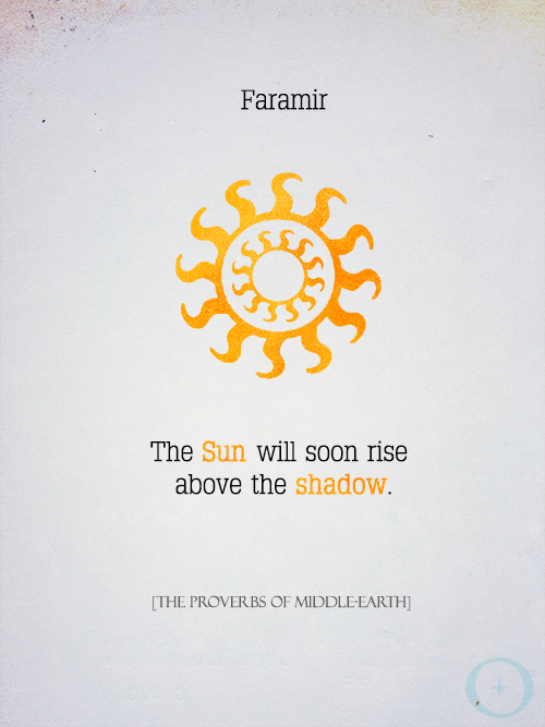 The Proverbs Of Middle Earth U2013 Tolkien Week Series The Sun Will Soon Rise  Above The Shadow. The Lord Of The Rings By J. The Proverbs Of Middle Earth  Is A ...
