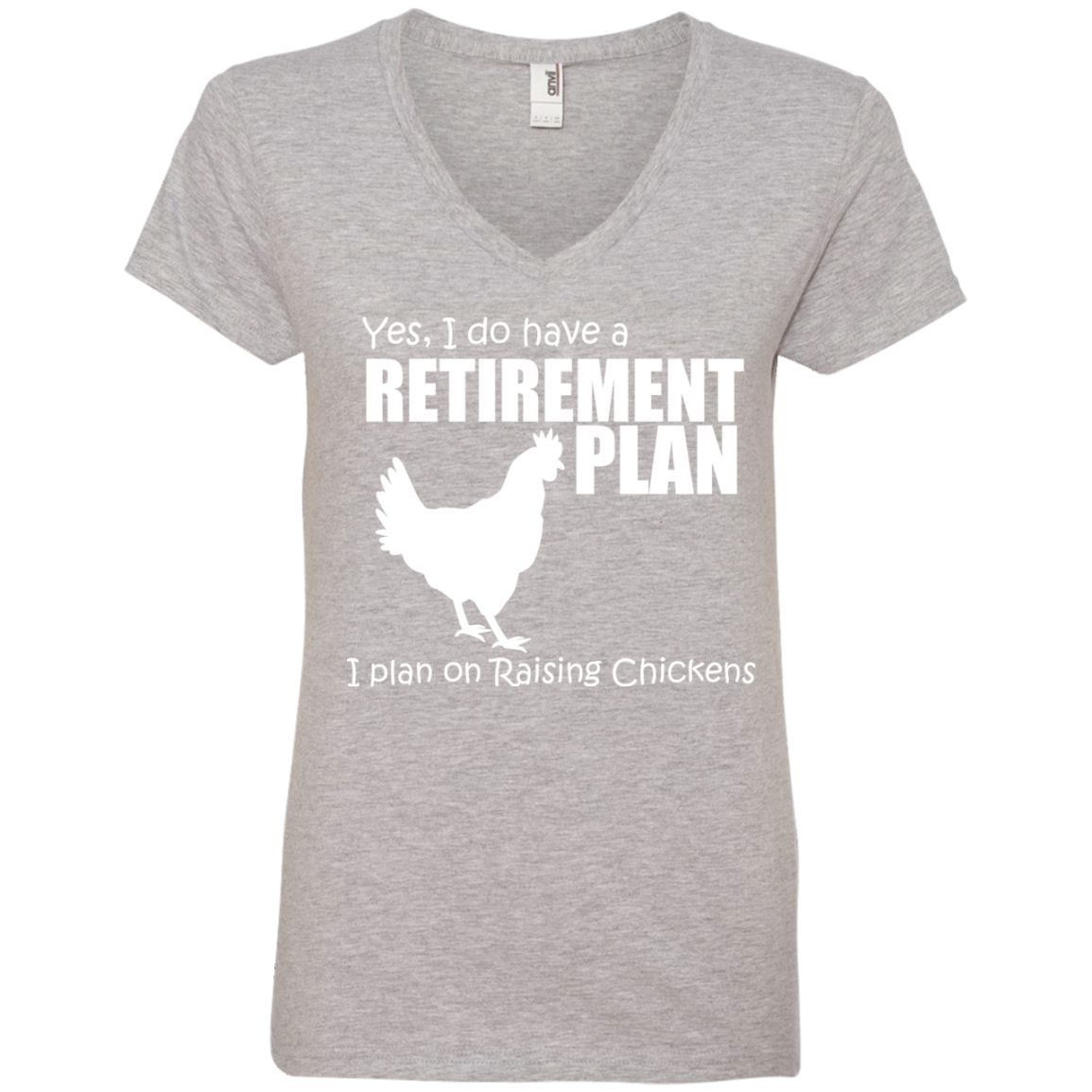 Yes, I do Have a Retirement Plan, I Plan on Raising Chickens Ladies' V-Neck T-Shirt