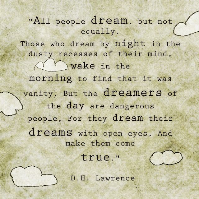 I Am A Dreamer Of The Day, Iu0027m Making My Dreams A Reality. Slowly But  Surely They Will Come True, No Matter How Difficult They May Be To  Accomplish!