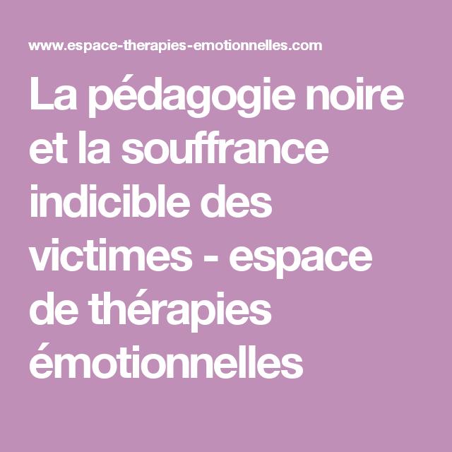 La pédagogie noire et la souffrance indicible des victimes - espace de thérapies émotionnelles