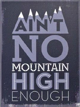 Ain T No Mountain High Enough Leuke Quotes Songteksten Snowboarden