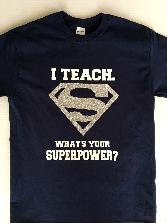 I Teach Whats Your Superpower Shirt/I teach whats your superpower shirts/Teacher  Shirts/T-Shirt/Teacher Gifts/Teacher Gift/Appreciation Week