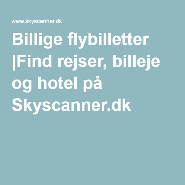 Billige flybilletter  Skyscanner.dk