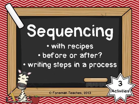 Sequencing - Using Recipes, Before or After, Steps in a Process from Foreman Teaches on TeachersNotebook.com (31 pages)  - Sequencing - Using Recipes, Before or After, and Steps in a Process