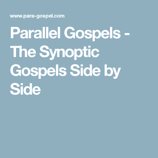The Synoptic Gospels Side By Side