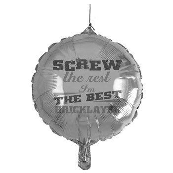 screw the rest bricklayer Balloon