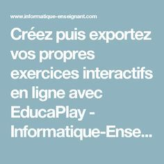 Créez puis exportez vos propres exercices interactifs en ...