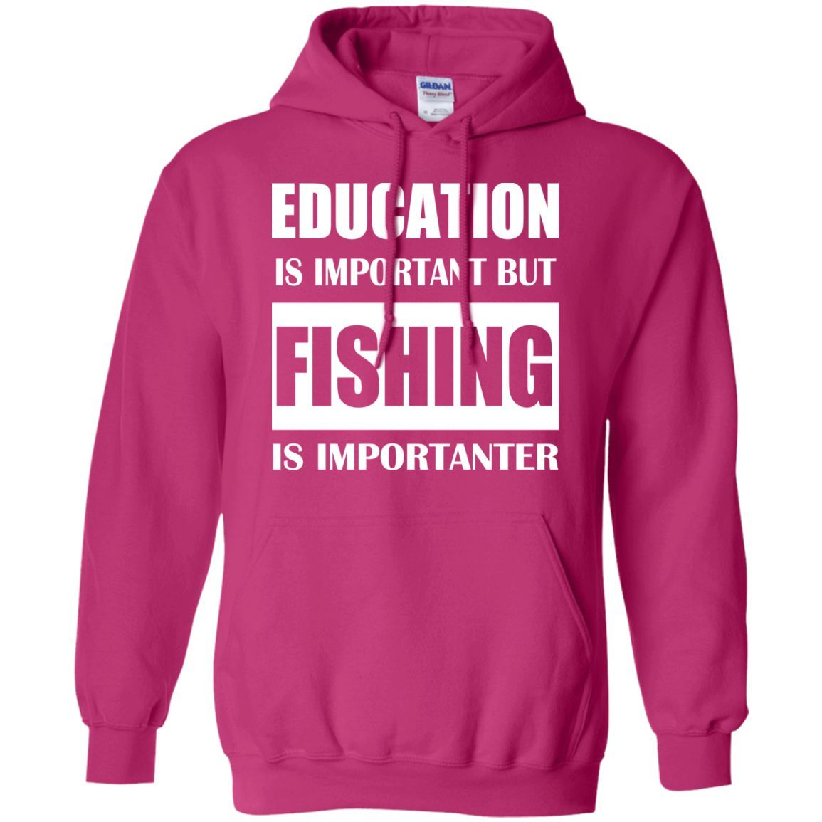Education Is Important But Fishing Is Importanter Hoodies
