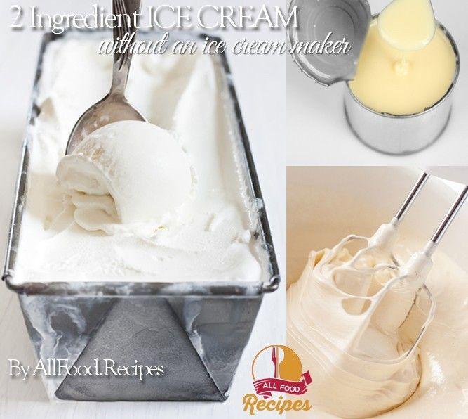 2 Ingredients Ice Cream Recipe Desserts With Cream Sweetened Condensed Milk 2 Ingredient Ice Cream Ice Cream Recipes Desserts