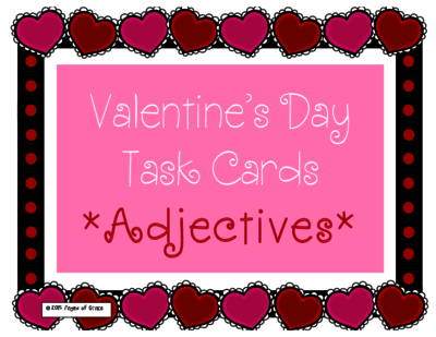 Valentines Day Task Cards-Adjectives from Pages Of Grace on TeachersNotebook.com -  (11 pages)  - Set of 32 Adjective Task Cards. Student response sheet and answer key are inlcuded.