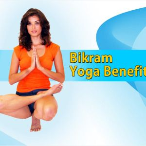 bikram yoga benefits postures practicing techniques