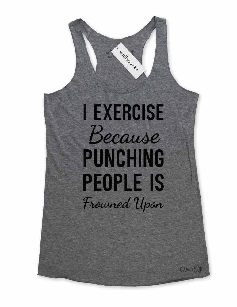 I Exercise Because Punching People Is Frowned Upon Soft Tri Blend Racerback Tank Diy Workout Shirt Funny Gym Shirts Funny Workout Tanks