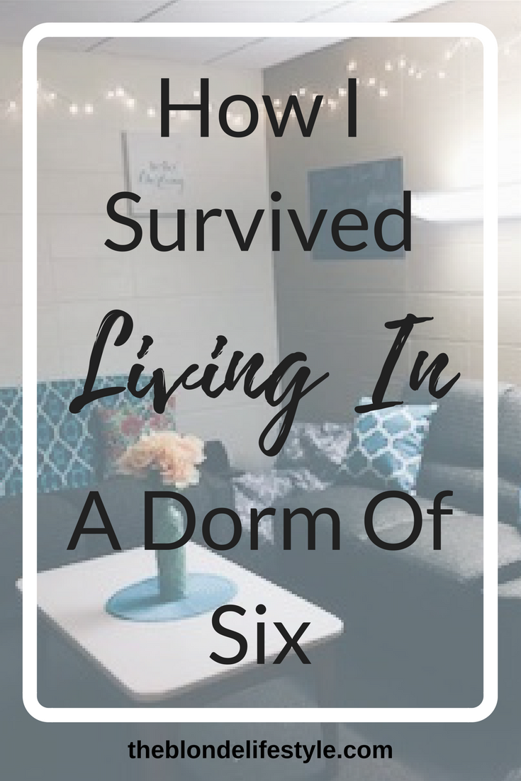 How I Survived Living In A Dorm Of Six | The Blonde Lifestyle