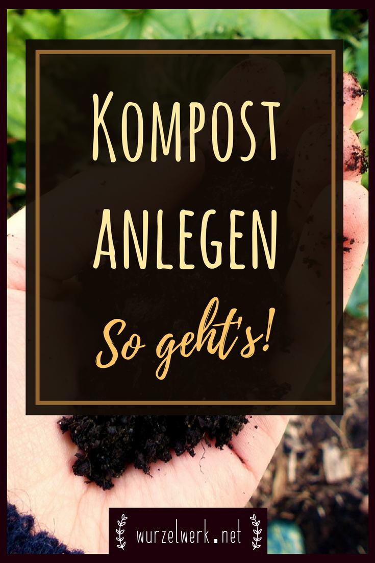 einen richtig guten kompost anlegen - so klappt's! | kompost, der
