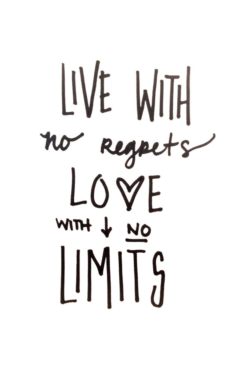 """Live with no regrets Love with no limits"" livelife quote"