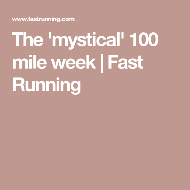 c35a898d5c6b4 The  mystical  100 mile week