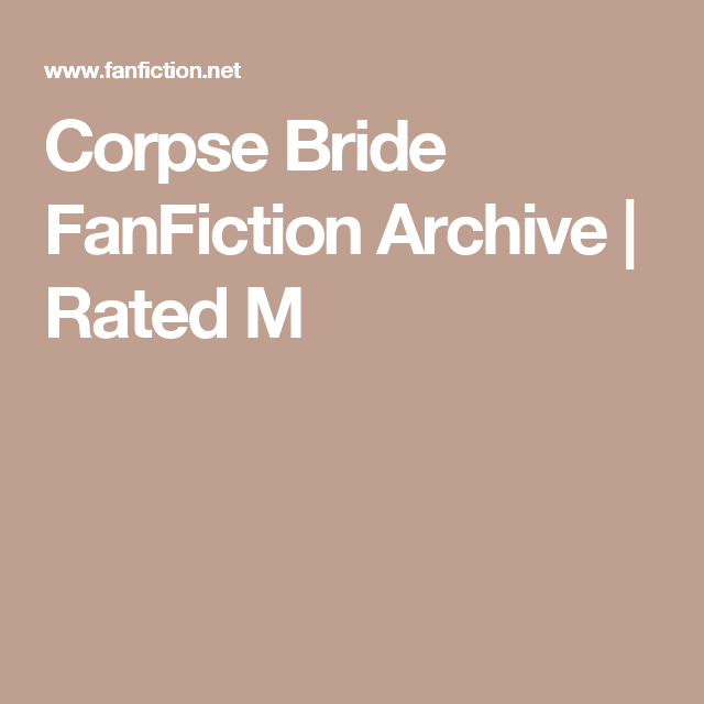 Corpse Bride Fanfiction Archive Rated M Corpse Bride Bride Fanfiction