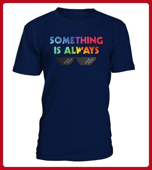 Something is aways - Karneval fasching shirts (*Partner-Link)