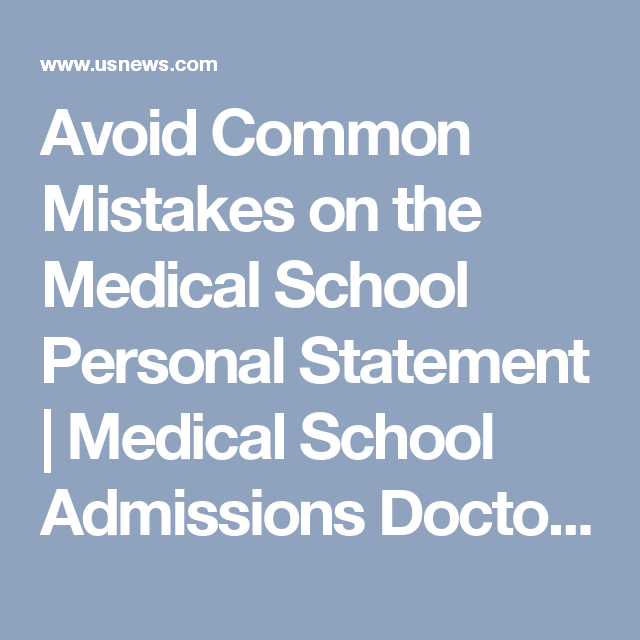 Avoid Common Mistakes On The Medical School Personal Statement