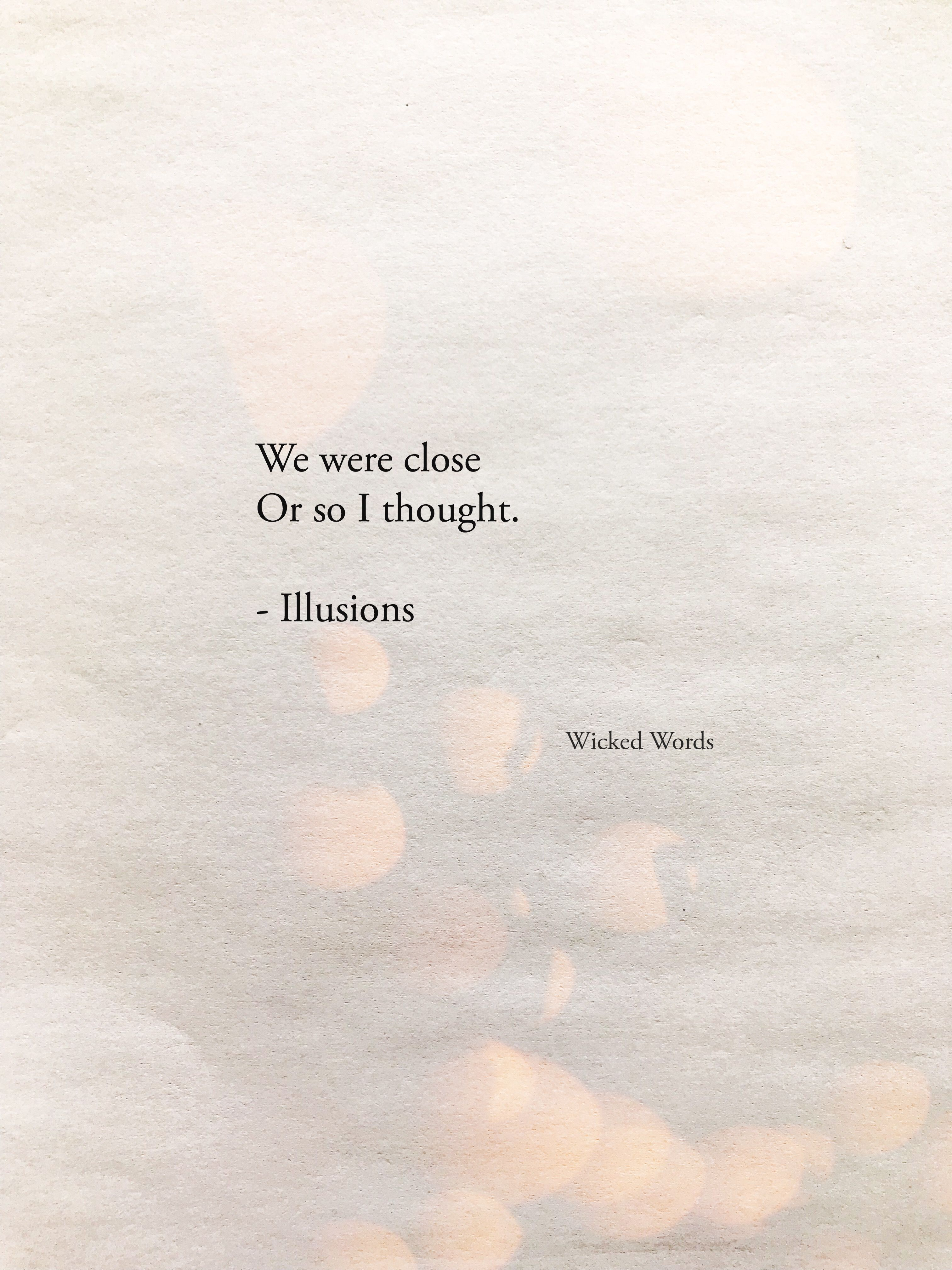 Illusions Quotes And More Illusion Quotes Sorrow Quotes Mood Quotes