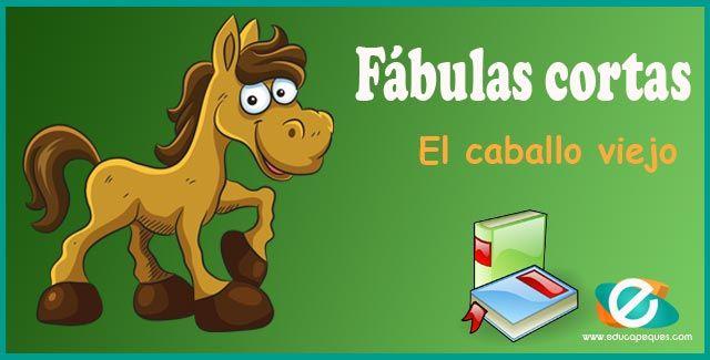 La Fabula Del Caballo Viejo Una Fabula Corta Para Ninos Fabulas Cortas Fabulas Para Ninos Moralejas Para Ninos
