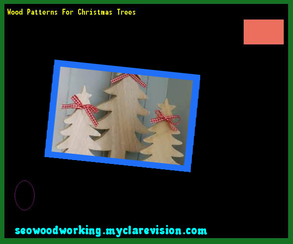 Wood Patterns For Christmas Trees 121327 - Woodworking Plans and Projects!