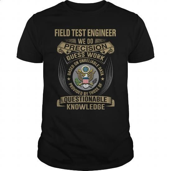 FIELD TEST ENGINEER-WE DO - #cheap sweatshirts #white hoodie mens. ORDER NOW => https://www.sunfrog.com/LifeStyle/FIELD-TEST-ENGINEER-WE-DO-145586254-Black-Guys.html?id=60505