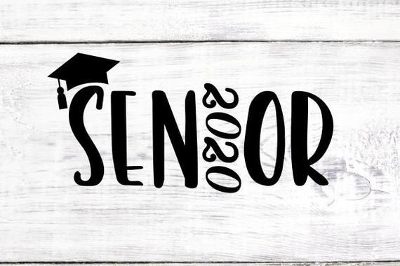 Senior Svg Senior 2020 Svg Graduation Svg College Graduation Svg High Sch Senior Year Of High School High School Graduation Pictures High School Graduation