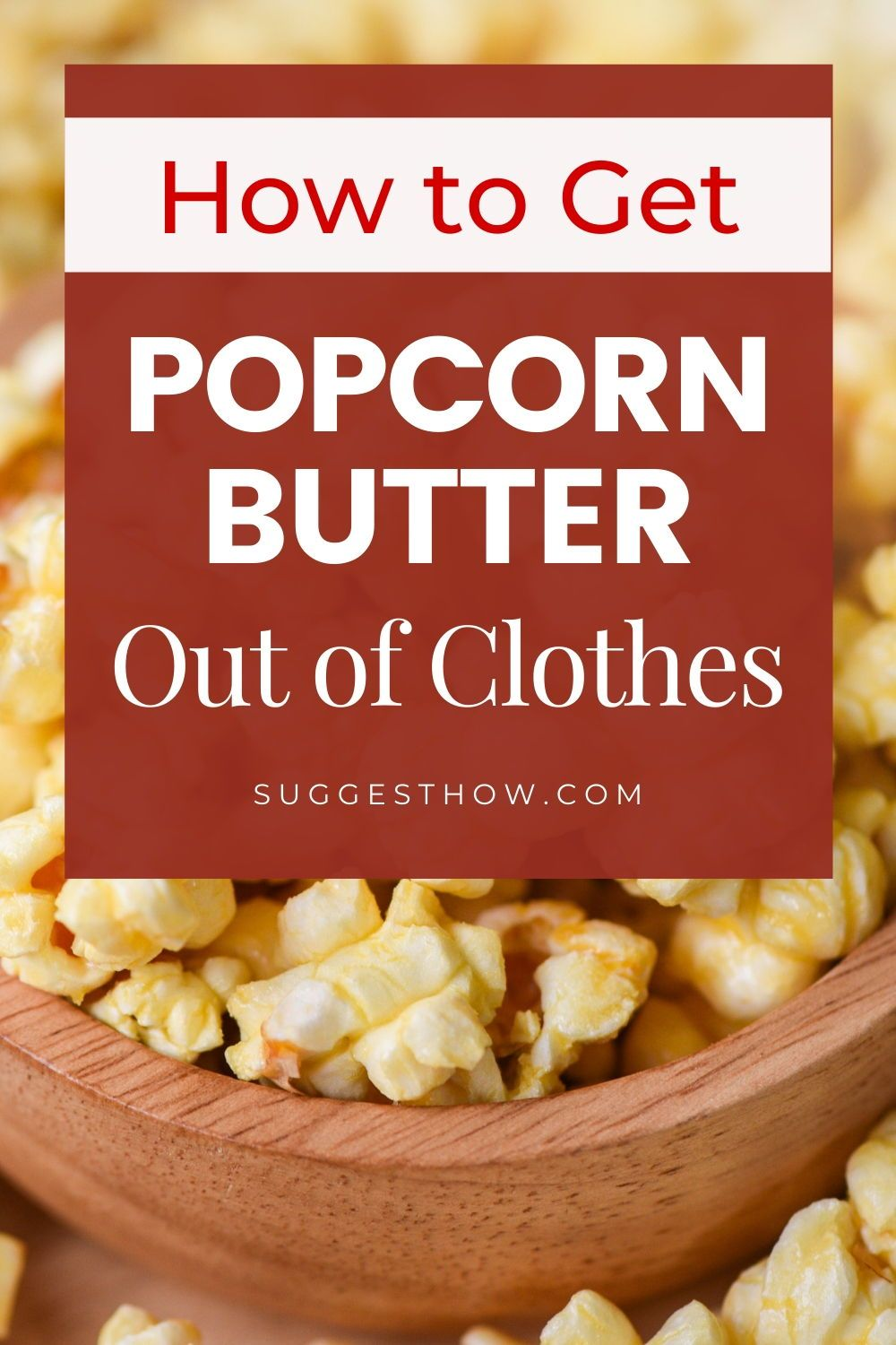 49e718a4e127ffd2737440c29ea3e743 - How To Get Popcorn Butter Stains Out Of Clothes