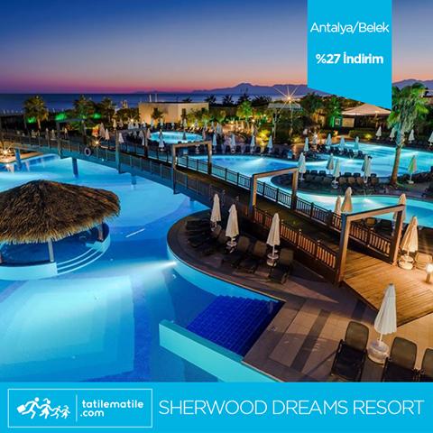 Bu Yaz Sherwood Dreams Resort Te Yasayacaginiz Ruya Gibi Bir Tatilin Tadini Cikarin Tatiller Yaz Ruya