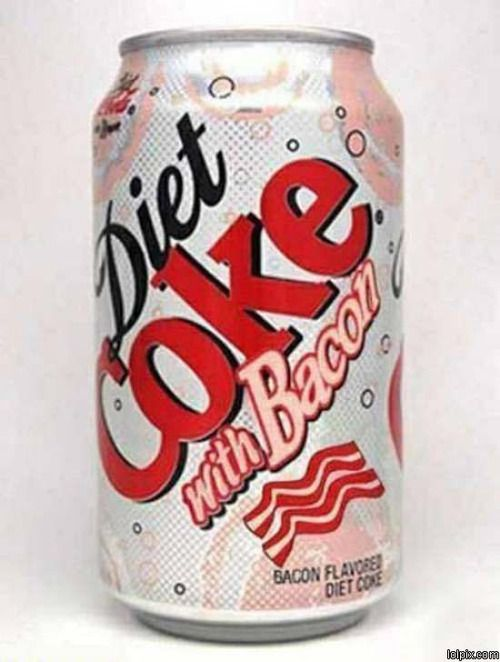 oh ok diet coke with bacon
