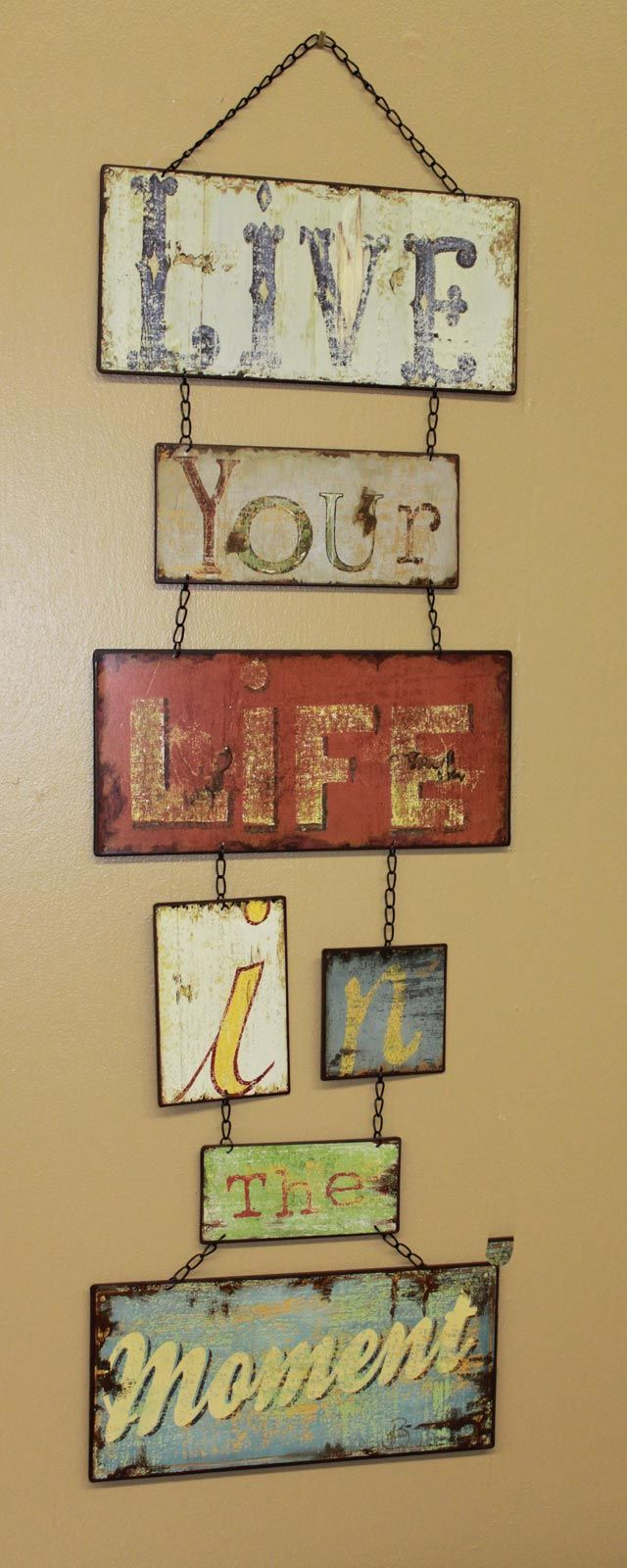 "Metal Sign Wall Decor Interesting Hanging Wall Art ""live Your Life In The Moment"" Metal Sign Inspiration"