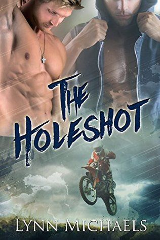 The Holeshot -- Lynn Michaels