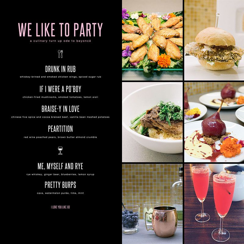 We Like to Party: A Culinary Ode to Beyoncé - full menu and recipes on fmitk.com! #beyonce #menu #recipes
