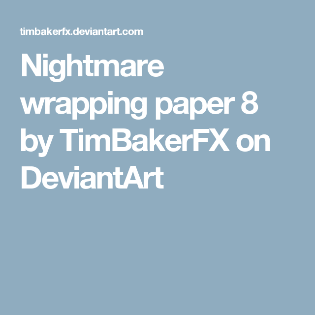 Nightmare wrapping paper 8 by TimBakerFX on DeviantArt