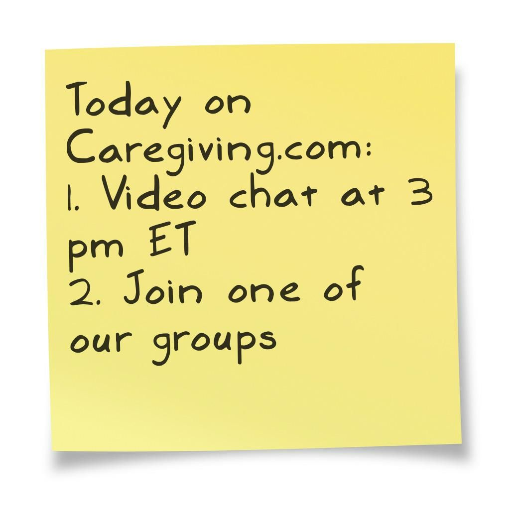 Join us!  1. Video chat: http://www.caregiving.com/2013/05/tomorrow-video-chat-with-bob-and-richard/  2. Join a group: http://www.caregiving.com/groups/