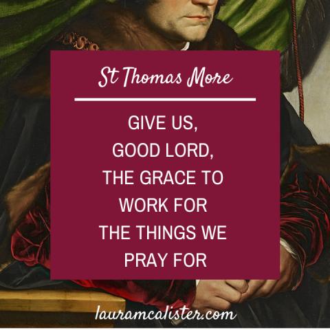 Prayer Of St Thomas More For Grace Laura Mcalister Saint Quotes Catholic Saint Quotes Catholic Quotes