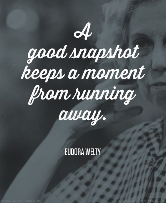 Photographic Memory Quotes: Moments Captured On Film Last Forever And Create Wonderful