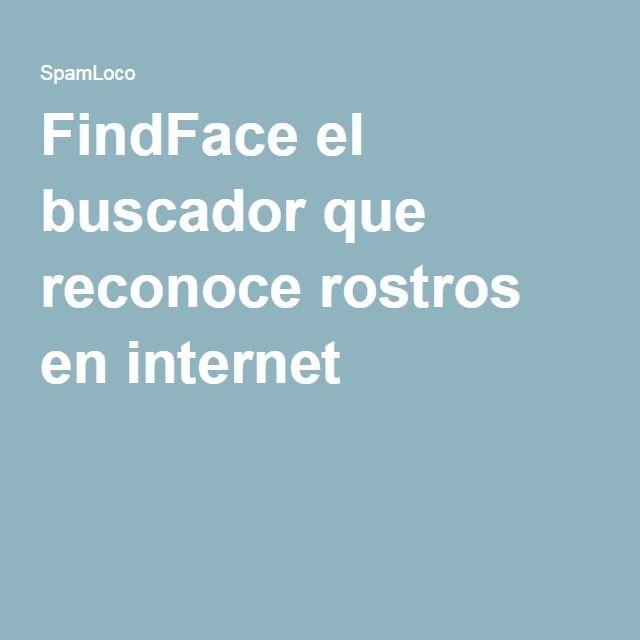 FindFace el buscador que reconoce rostros en internet