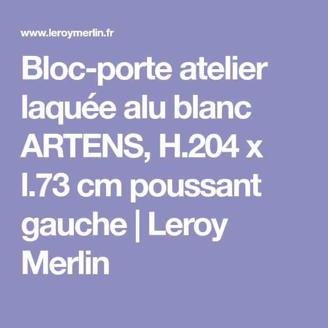 Bloc Porte Atelier Laquée Alu Blanc Artens H 204 X L 73 Cm Poussant