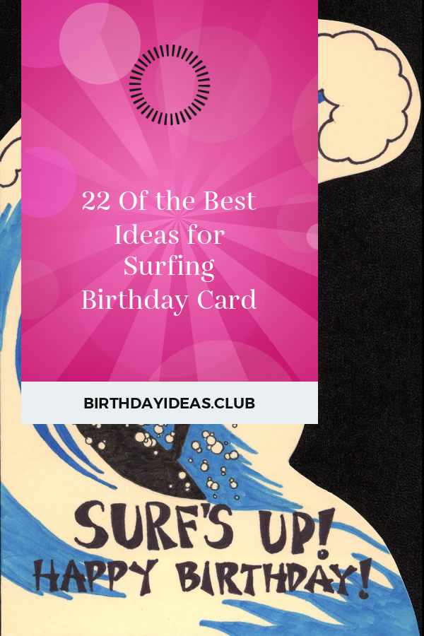 22 Of The Best Ideas For Surfing Birthday Card With Images