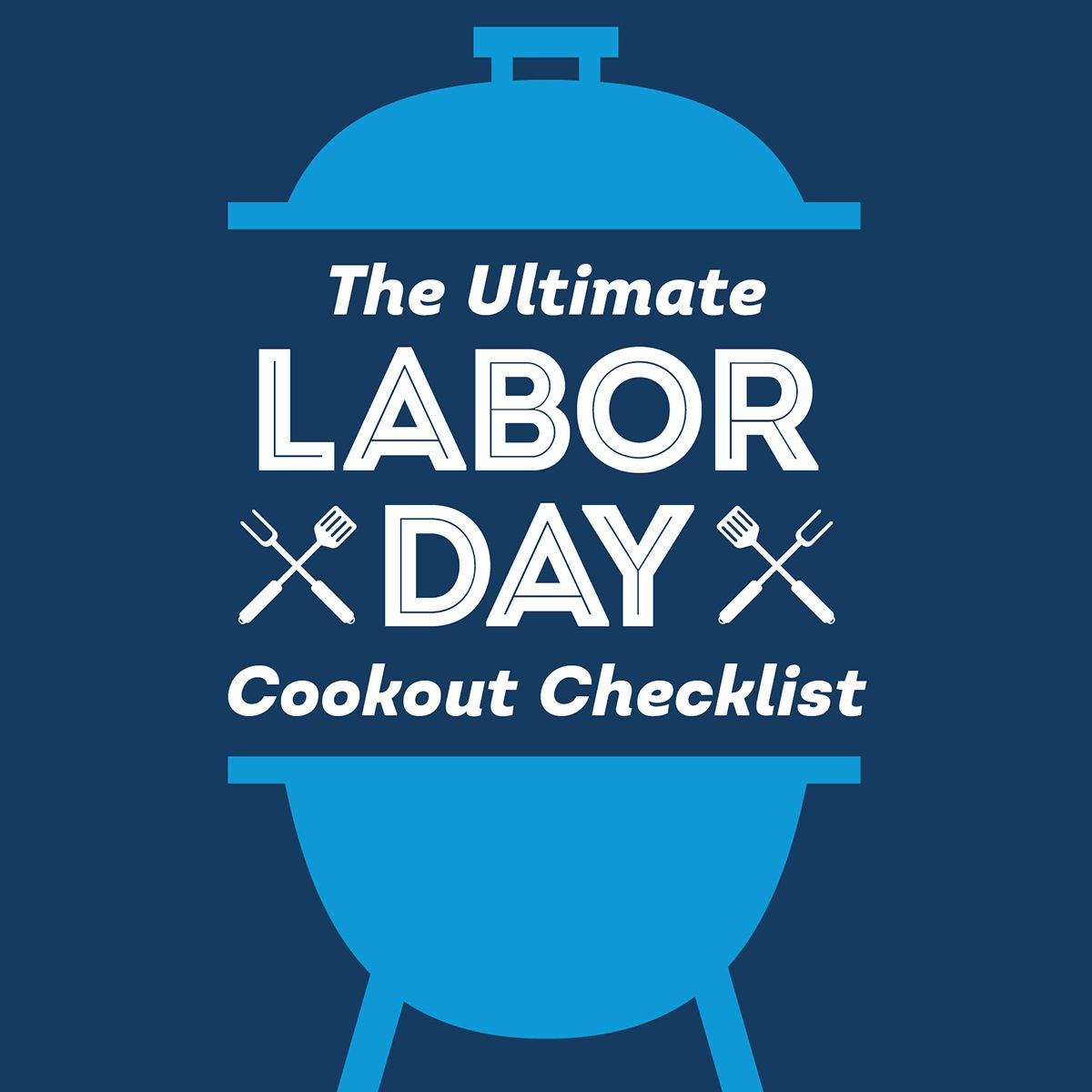 The Ultimate Labor Day Cookout Checklist The Open Door By Lennar Cookout Checklist Cookout Cookout Food