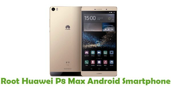 How To Root Huawei P8 Max Android Smartphone Using iRoot