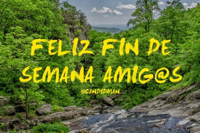 """""""Feliz #FinDeSemana #Amigos"""". @candidman #Citas #Frases"""