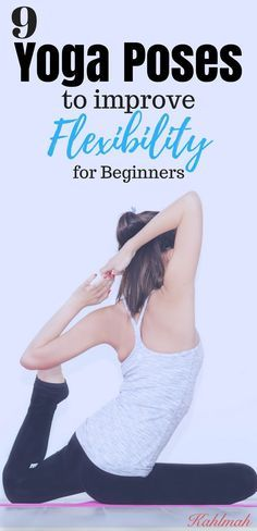 9 yoga poses to improve flexibility for beginners met