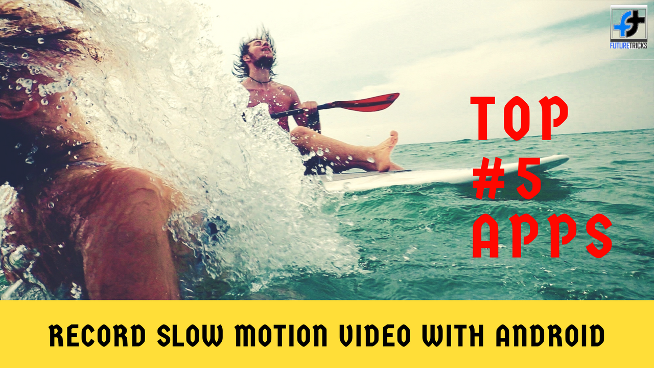 How to record slow motion videos from any android mobile