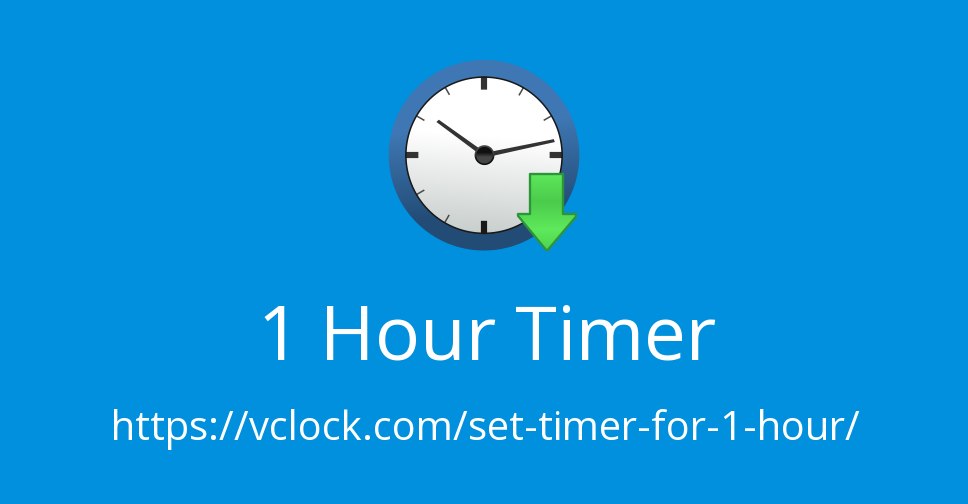 Set Timer For 1 Hour Wake Me Up In 1 Hour Set Alarm For 1 Hour From Now Free And Easy To Use Countdown Timer In 2020 Timer Timer Clock Countdown